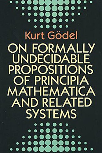 On Formally Undecidable Propositions of Principia Mathematica and Related Systems (Dover Books on Mathematics) (English Edition)