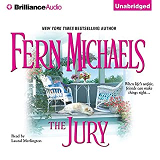 The Jury     Revenge of the Sisterhood #4              Written by:                                                                                                                                 Fern Michaels                               Narrated by:                                                                                                                                 Laural Merlington                      Length: 7 hrs and 3 mins     1 rating     Overall 3.0