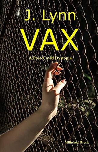 VAX: A post-covid dystopia