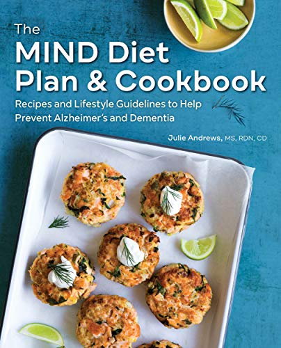 The MIND Diet Plan and Cookbook: Recipes and Lifestyle Guidelines to Help Prevent Alzheimer's and De