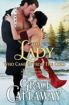 The Lady Who Came in from the Cold (Heart of Enquiry Book 3) by [Grace Callaway]