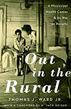 Out in the Rural: A Mississippi Health Center and Its War on Poverty