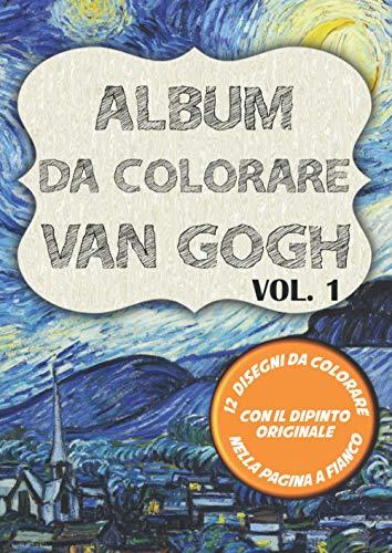 Album da colorare Van Gogh: 12 disegni da colorare con il dipinto originale a fianco. Con Notte Stellata, Vaso di Iris e altri 10 capolavori.