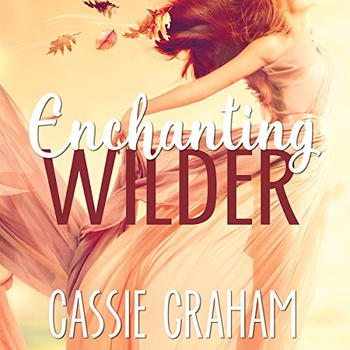 Enchanting Wilder audiobook cover art