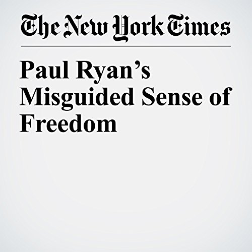 Paul Ryan's Misguided Sense of Freedom copertina