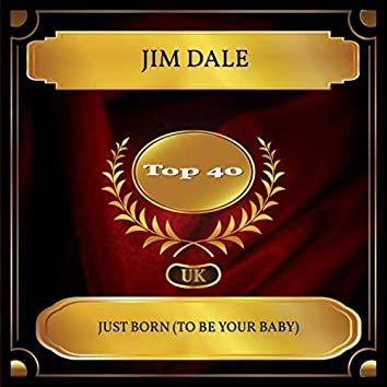 Just Born (To Be Your Baby) (UK Chart Top 40 - No. 27)