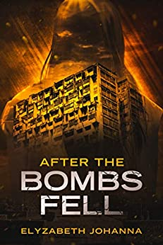 After the bombs fell by [Elyzabeth Johanna]