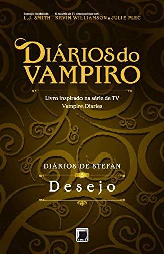 Diários de Stefan: Desejo (Vol. 3)