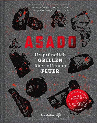 Asado: Ursprünglich Grillen über offenem Feuer