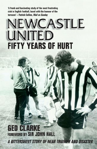 Newcastle United: Fifty Years of Hurt (English Edition)