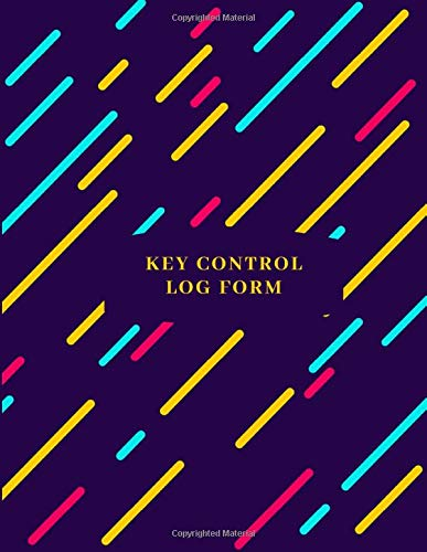 Key Control Log Form: Large Key Access Control Management Logbook, Checkout System Log Sign In and Out Sheet Register Journal, Inventory Organizer ... 120 pages (Key Control Logbook, Band 9)