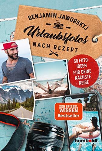 Urlaubsfotos nach Rezept: 50 Fotoideen für deine nächste Reise. Der Spiegel Wissen Bestseller