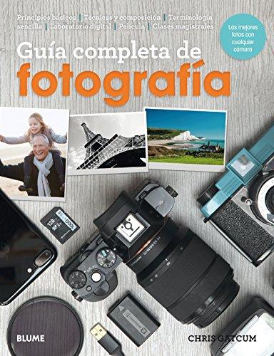 Guía completa de fotografía: Las mejores fotos con cualquier cámara.