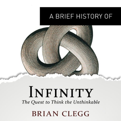 A Brief History of Infinity: The Quest to Think the Unthinkable cover art