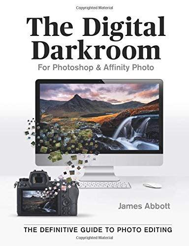 The Digital Darkroom: The Definitive Guide to Photo Editing Front Cover
