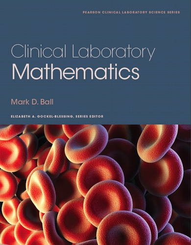 Clinical Laboratory Mathematics (Pearson Clinical Laboratory Science)