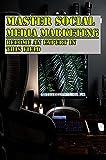 Master Social Media Marketing: Become An Expert In This Field: Social Media Marketing Workbook (English Edition)