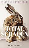 Totalschaden: Roman von Zweigbergk  von, Helena