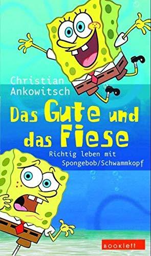 Das Gute und das Fiese. Richtig leben mit SpongeBob Schwammkopf