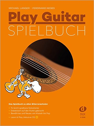 Play Guitar Spielbuch: Das Spielbuch zu allen Gitarrenschulen inkl. Bonus-CD