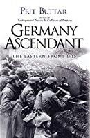 Germany Ascendant: The Eastern Front 1915 (General Military)