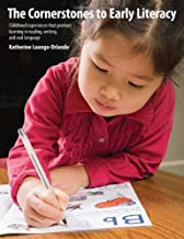 The Cornerstones to Early Literacy: Childhood Experiences That Promote Learning in Reading, Writing, and Oral Language