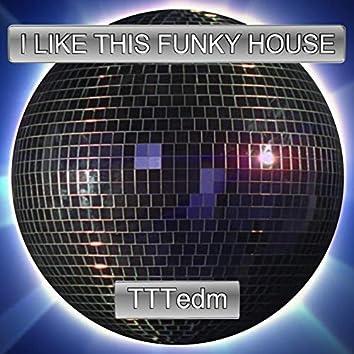 I Like This Funky House