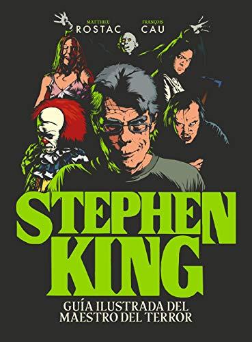 Stephen King: Guía ilustrada del maestro del terror (Guías ilustradas)