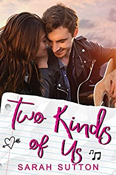 Two Kinds of Us: A YA Contemporary Romance (Love in Fenton County) by [Sarah Sutton]
