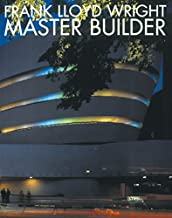 Frank Lloyd Wright: Master Builder (Universe Architecture Series)