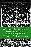 Vol 1 Comprehensive Enochian Dictionary and Lexicon Enochian to English A to I