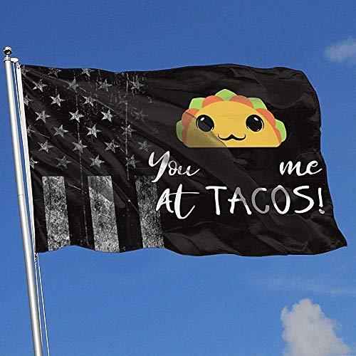 Elaine-Shop Abgenutzte Flaggen im Freien USA Flagge Sie Hatten Mich bei Tacos 4 * 6 Ft Flagge für Wohnkultur Sport Fan Fußball Basketball Baseball Hockey