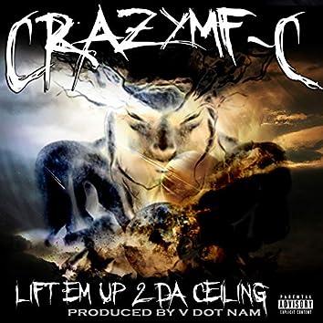 Lift Em Up 2 Da Ceiling