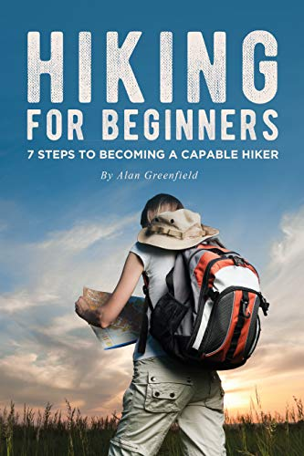 Hiking for Beginners: 7 Steps to Becoming a Capable Hiker