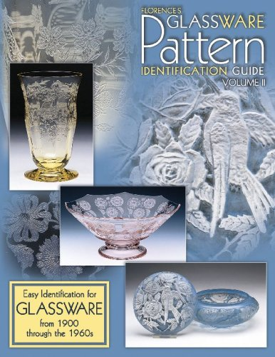 Compare Textbook Prices for Florence's Glassware Pattern Identification Guide: Easy Identification for Glassware from 1900 Through the 1960s, Vol. 2 Illustrated Edition ISBN 9781574321777 by Florence, Gene