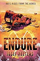 Endure: Hope rises from the ashes.