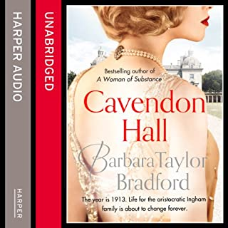 Cavendon Hall                   By:                                                                                                                                 Barbara Taylor Bradford                               Narrated by:                                                                                                                                 Anna Bentinck                      Length: 13 hrs and 11 mins     52 ratings     Overall 4.3