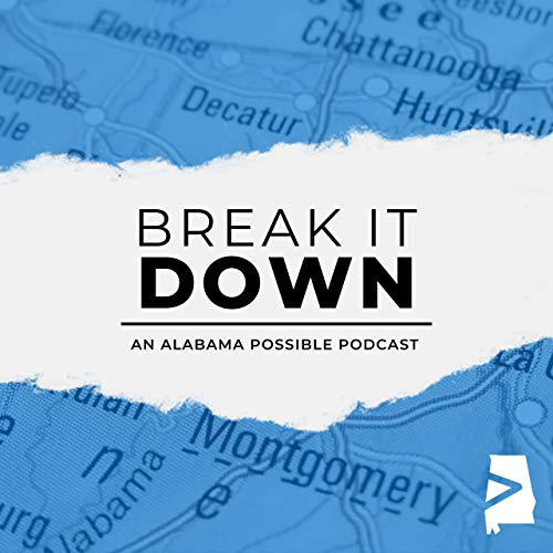 Break It Down Podcast By Alabama Possible cover art