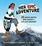 Her Epic Adventure: 25 Daring Women Who Inspire a Life Less Ordinary (English Edition)