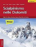 Scialpinismo nelle Dolomiti. Dalle Tre Cime attraverso Cortina,...