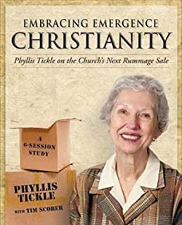 Embracing Emergence Christianity: Phyllis Tickle on the Church's Next Rummage Sale: A 6-Session Study Stg Edition by Phyllis Tickle (2011)