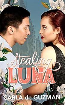 Stealing Luna (Cincamarre Book 2) by [Carla de Guzman]