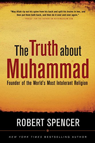 Image of The Truth About Muhammad: Founder of the World's Most Intolerant Religion