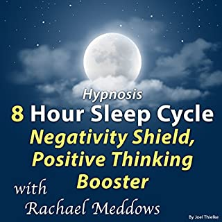 Hypnosis 8 Hour Sleep Cycle Negativity Shield, Positive Thinking Booster cover art