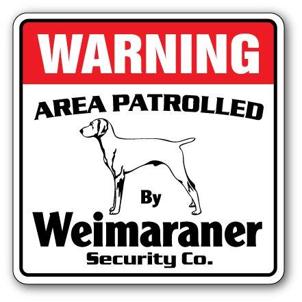 Weimaraner Security Sign Area Patrolled pet Dog Warning Guard Lover Owner Walker