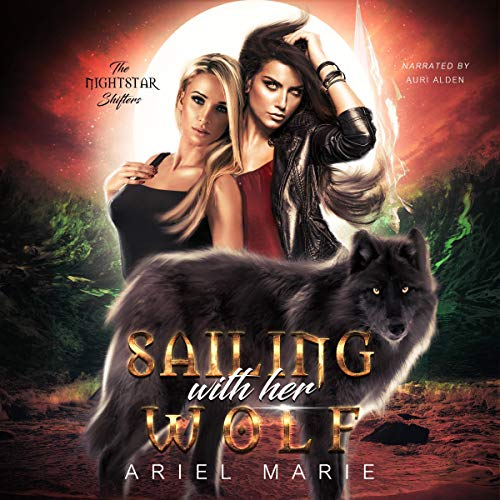 Sailing With Her Wolf (A FF Shifter Paranormal Romance) Audiobook By Ariel Marie cover art