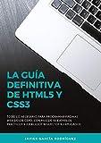 La guía definitiva de HTML5 y CSS3: Todo lo necesario para programar páginas web desde cero.
