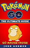 pokemon go: ultimate pokemon go guide: become a master in 2 hours (pokemon go secrets, tips; hints, tricks, strategies, ios, android, cheats, gyms) (english edition)