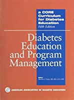 A Core Curriculum for Diabetes Education: Diabetes Education And Program Management