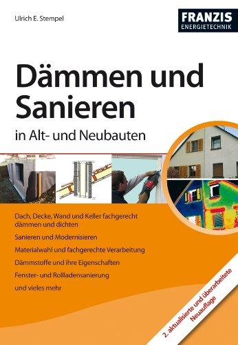 Dämmen und Sanieren in Alt- und Neubauten (Energietechnik)
